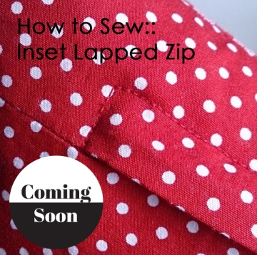 Insert Lapped Zipper Tutorial Coming Soon